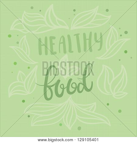 Healthy food vector poster design with vector hand lettering and abstract leaves and dots background. Healthy, green, eco, bio, farm lifestyle concept. Vector healthy food phrase. Ecological farming