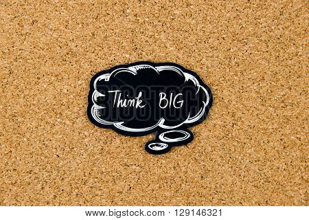 Think Big Written On Black Thinking Bubble