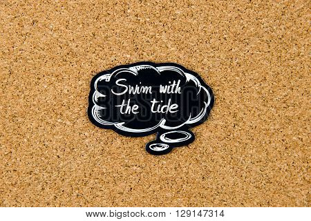 Swim With The Tide Written On Black Thinking Bubble