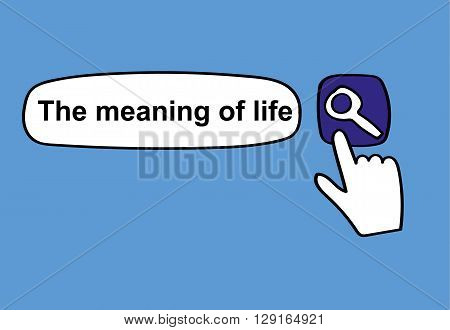 The words The Meaning of Life entered in the search engine box of a computer screen with the cursor ready to click on the search option
