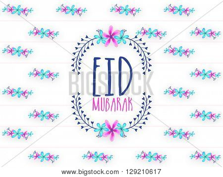 Colourful creative flowers decorated greeting card for Muslim Community Festival, Eid Mubarak celebration.
