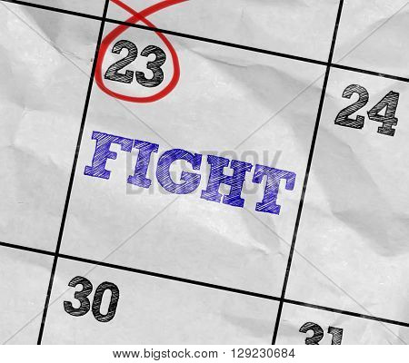 Concept image of a Calendar with the text: Fight