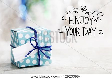 Enjoy Your Day Message With Gift Box