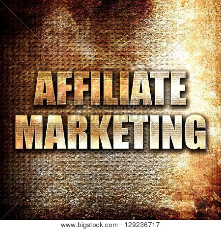 affiliate marketing, rust writing on a grunge background