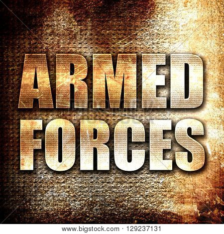 armed forces, rust writing on a grunge background