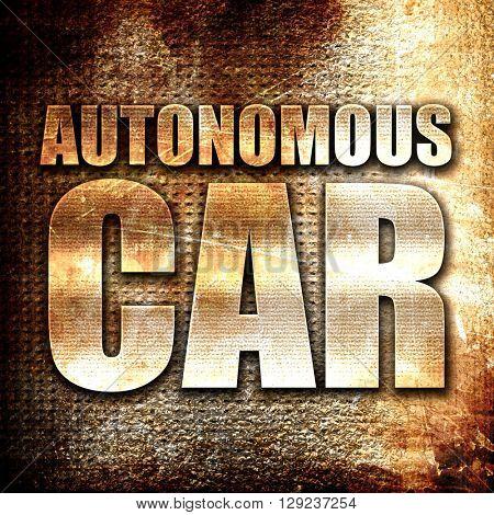 autonomous car, rust writing on a grunge background