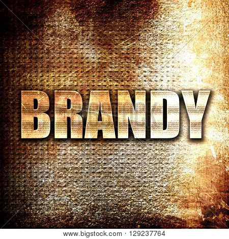 brandy, rust writing on a grunge background