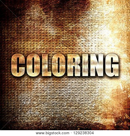 coloring, rust writing on a grunge background