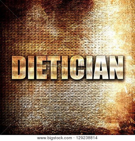 dietician, rust writing on a grunge background