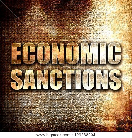 economic sanctions, rust writing on a grunge background
