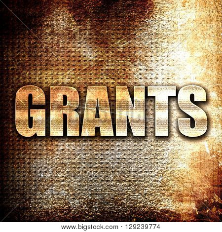 grants, rust writing on a grunge background