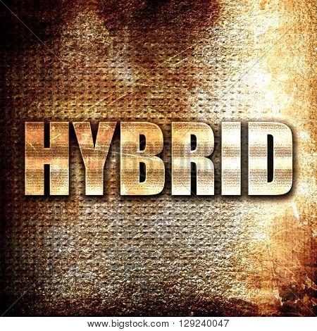 hybrid, rust writing on a grunge background