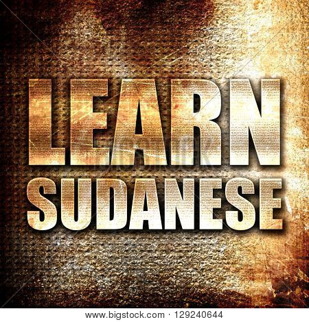 learn sudanese, rust writing on a grunge background