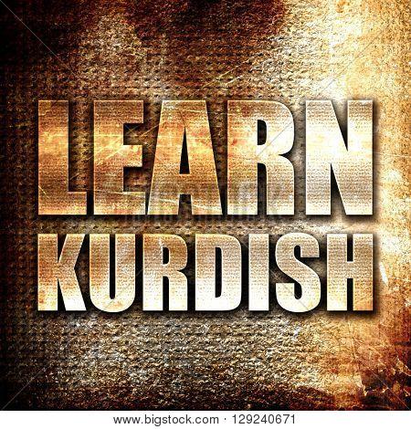 learn kurdish, rust writing on a grunge background