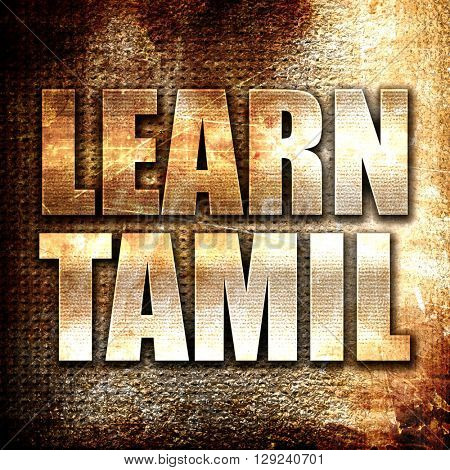learn tamil, rust writing on a grunge background