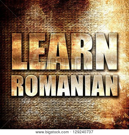 learn romanian, rust writing on a grunge background