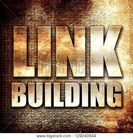 link building, rust writing on a grunge background