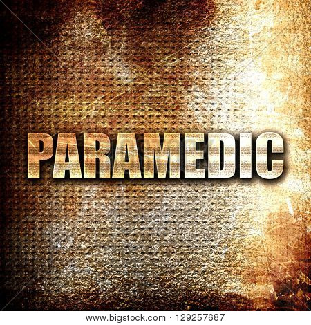paramedic, rust writing on a grunge background