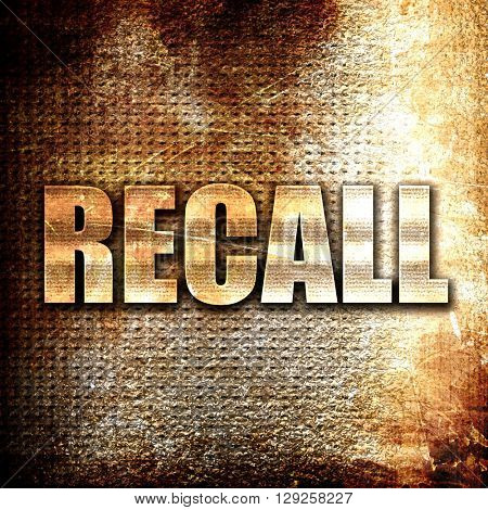 recall, rust writing on a grunge background