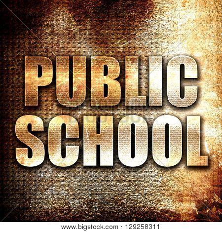 public school, rust writing on a grunge background