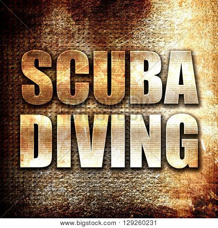 scuba diving, rust writing on a grunge background
