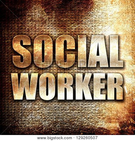 social worker, rust writing on a grunge background