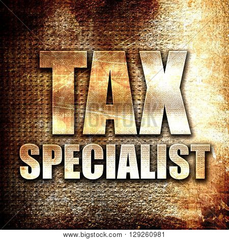 tax specialist, rust writing on a grunge background