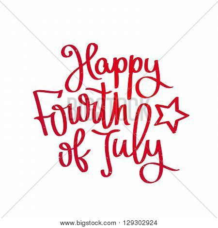 Happy 4th of July. The trend calligraphy. Excellent gift card to the day of Independence. Vector illustration on white background.