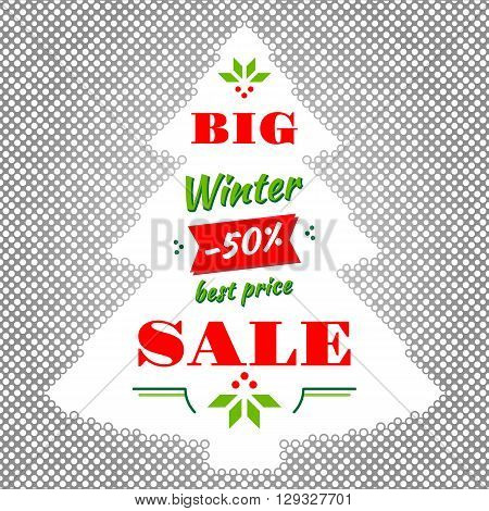 Winter Sale: advertising poster, modern card, banner, flyer. Winter season sale vector illustration. Dotted background with a silhouette of a Christmas tree. Winter background
