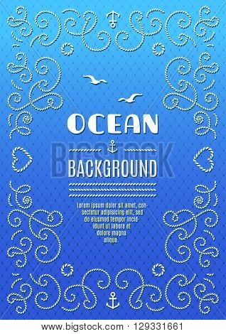 Ocean background Marine frame for your posters, brochures, banners, leaflets, flyers, web, Nautical background vector illustration, Frame with marine rope, blue and turquoise background