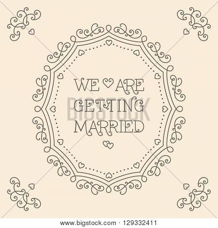 We are getting married card with copy space for text, lettering poster, card or invitation. Vector illustration in trendy mono line style. Elegant geometric floral frame