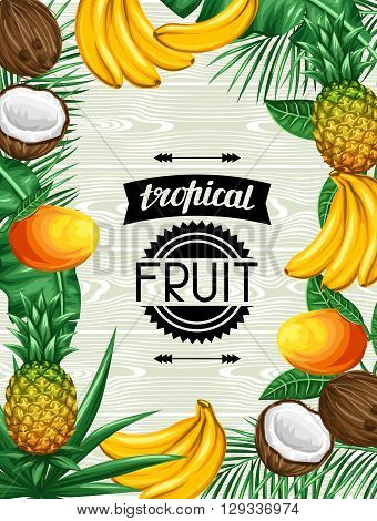 Background with tropical fruits and leaves. Design for advertising booklets, labels, packaging, menu.