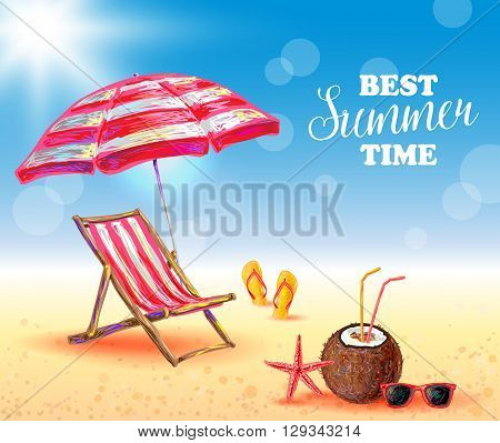 Best summer time poster with sunlight lounge umbrella slippers coconut cocktail sunglasses starfish on beach vector illustration