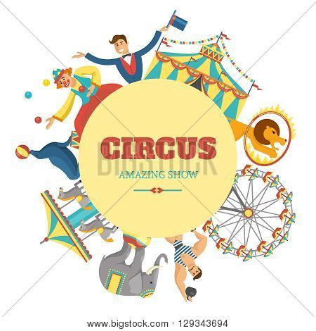 Round circus composition with title circus amazing show and circus artists attractions animals around vector illustration