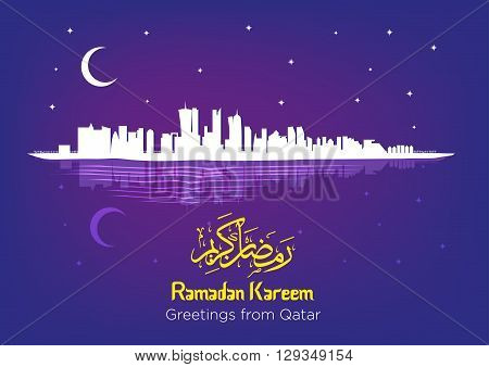 Ramadan Crescent Moon over Qatar. Ramadan Kareem Greeting in Islamic and English Text. Editable EPS10 Illustration.