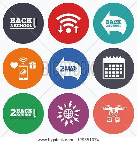 Wifi, mobile payments and drones icons. Back to school icons. Studies after the holidays signs. Pencil symbol. Calendar symbol.