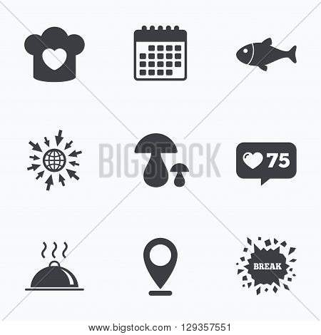 Calendar, like counter and go to web icons. Chief hat with heart and cooking pan icons. Fish and boletus mushrooms signs. Hot food platter serving symbol. Location pointer.