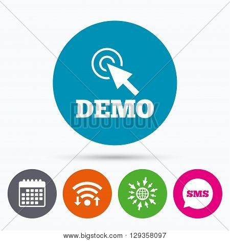 Wifi, Sms and calendar icons. Demo with cursor sign icon. Demonstration symbol. Go to web globe.