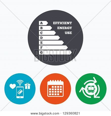 Energy efficiency sign icon. Electricity consumption symbol. Mobile payments, calendar and wifi icons. Bus shuttle.