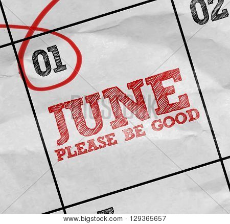 Concept image of a Calendar with the text: June Please Be Good