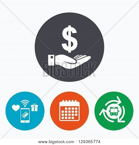 Dollar and hand sign icon. Palm holds money USD currency symbol. Mobile payments, calendar and wifi icons. Bus shuttle.