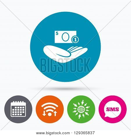 Wifi, Sms and calendar icons. Donation hand sign icon. Hand holds cash. Charity or endowment symbol. Human helping hand palm. Go to web globe.