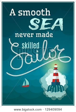 Nautical colored poster with a slogan which reads a smooth sea never made skilled sailor vector illustration