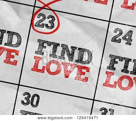 Concept image of a Calendar with the text: Find Love