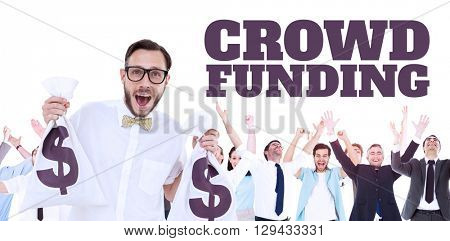 The word crowdfunding against white background against composite image of geeky businessman holding money bags