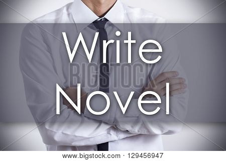 Write Novel - Young Businessman With Text - Business Concept