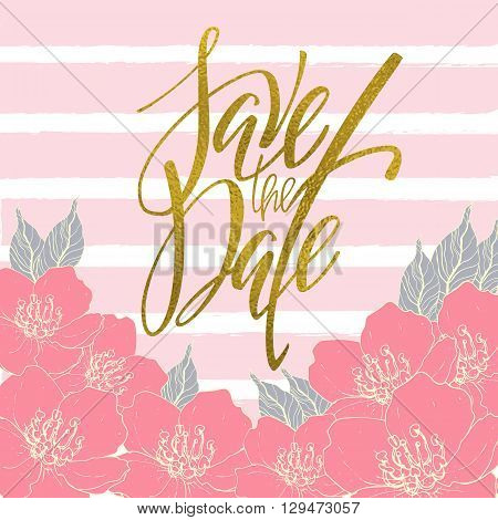Golden save the date card design. Wedding invitation drawn by hand. Vector file organized in layers for easy editing. Save the date digitized calligraphy. Lettering in vector. Golden foil texture.