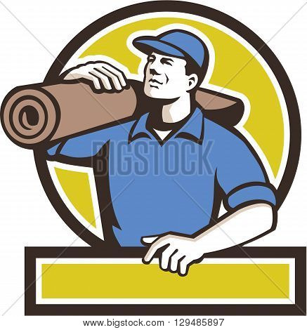Illustration of a male carpet layer carrying roll of carpet on shoulder looking to the side viewed from front set inside circle done in retro style.