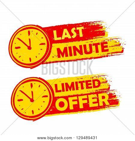 last minute and limited offer with clock signs banners - text in yellow and red drawn labels with symbols business commerce shopping concept