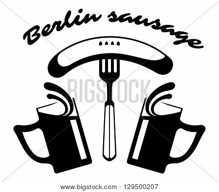 Berlin sausage - logo for your restaurant. Sausage on a fork and two mugs of beer. Vector silhouette.